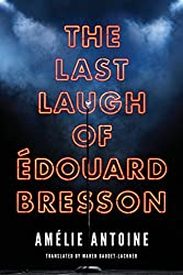 The Last Laugh of Edouard Bresson