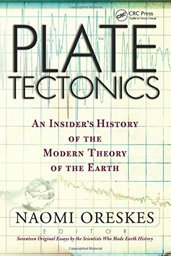 Plate Tectonics: An Insider's History Of The Modern Theory Of The Earth (Frontiers in Physics)
