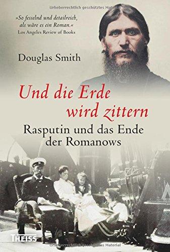 Buchseite und Rezensionen zu 'Und die Erde wird zittern: Rasputin und das Ende der Romanows' von Douglas Smith