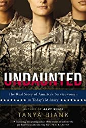 [(Undaunted: The Real Story of America's Servicewomen in Today's Military)] [Author: Tanya Biank] published on (February, 2014)