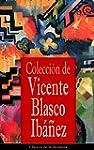 Colecci�n de Vicente Blasco Ib��ez: C...