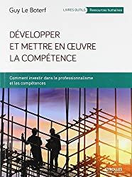 Développer et mettre en oeuvre la compétence: Comment investir dans le professionnalisme et les compétences