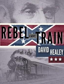 Rebel Train by [Healey, David]