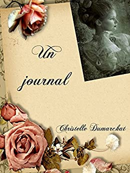 Un journal (French Edition) by [Dumarchat, Christelle]