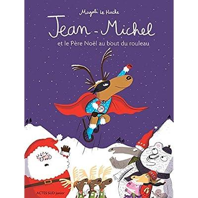 Jean-Michel : Jean-Michel et le Père Noël au bout du rouleau