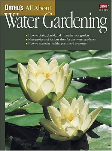 Ortho's All About Water Gardening (Ortho's All About Gardening) by Ortho Books (2001-01-01)