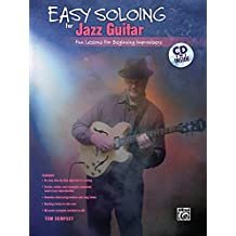 Easy Soloing Jazz Guitar: Fun Lessons for Beginning Improvisers