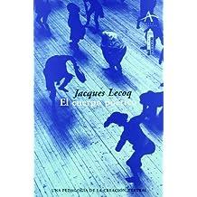 El cuerpo poético: Una pedagogía de la creación teatral (Artes escénicas)