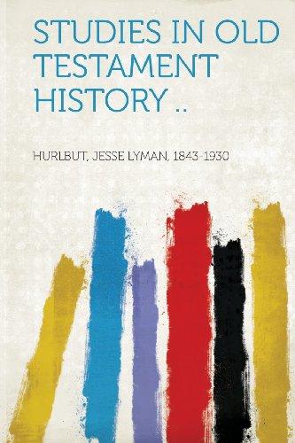 Studies in Old Testament History ..