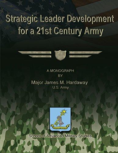 Strategic Leader Development for a 21st Century Army