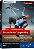 Das Photoshop-Training f�r digitale Fotografie: Retusche & Compositing Bild