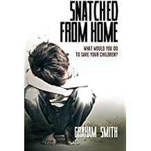 Snatched From Home - What Would You Do To Save Your Children?: Gritty and gripping British crime fiction you can't put down (DI Harry Evans Book 1)