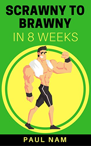 scrawny-to-brawny-in-8-weeks-the-natural-way-english-edition