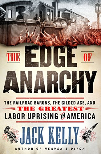 The edge of anarchy: the railroad barons, the gilded age, and the greatest labor uprising in america (english edition)