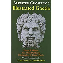Aleister Crowley's Illustrated Goetia by Christopher S. Hyatt (1992-04-01)