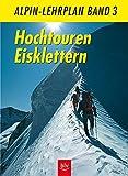 Alpin-Lehrplan, Bd.3, Hochtouren Eisklettern