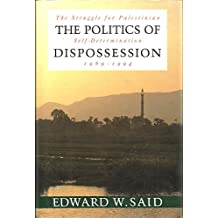 The Politics of Dispossession: The Struggle    for Palestinian Self-       Determination, 1969-1994