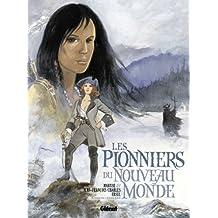 Les Pionniers du Nouveau Monde - Intégrale 5 à 8