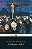 On the Genealogy of Morals (Penguin Classics)