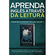Aprenda Inglês através da Leitura: Edição de um Romance Fantasia (Learn English for Portuguese Speakers - Fantasy Novel edition)