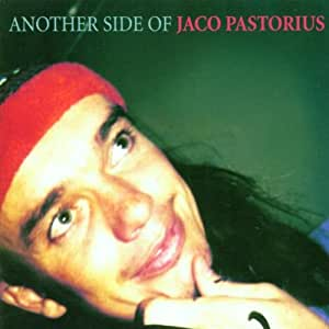 Another Side Of Jaco Pastorius [Import allemand]