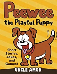 Peewee the Playful Puppy: Short Stories, Jokes, and Games! (Fun Time Series for Beginning Readers) by Uncle Amon (2015-06-19)