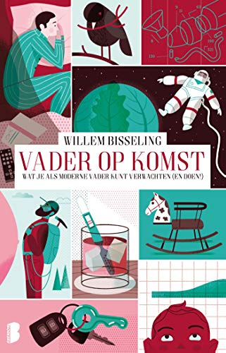 Vader op komst: Wat je als moderne vader kunt verwachten (en doen!) (Dutch Edition)