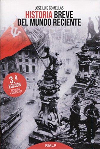 Historia Breve del Mundo Reciente (Historia y Biografías) por JOSE LUIS COMELLAS