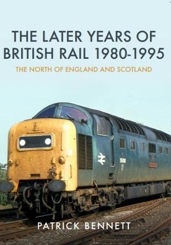the-later-years-of-british-rail-1980-1995-the-north-of-england-and-scotland