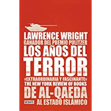 Los AAOS del Terror /The Terror Years: From Al-Qaeda to the Islamic State: de Al - Qaeda Al Estado Islamico (DEBATE, Band 18036)