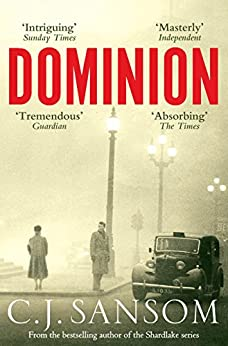 Dominion (English Edition) par [Sansom, C. J.]