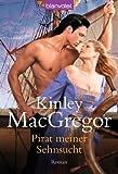 Pirat meiner Sehnsucht: Roman - Kinley MacGregor