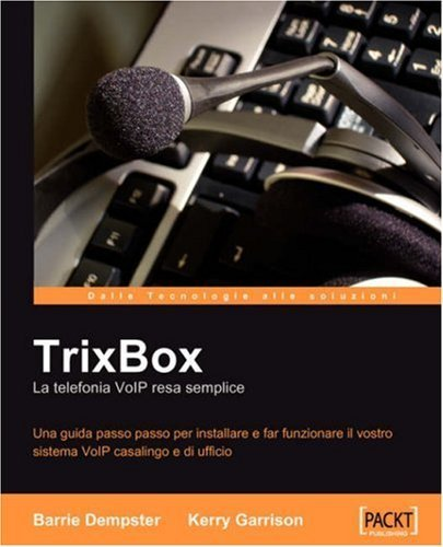 Trixbox: La Telefonia Voip Resa Semplice (Italian Edition) by Barrie Dempster (2007-05-08)