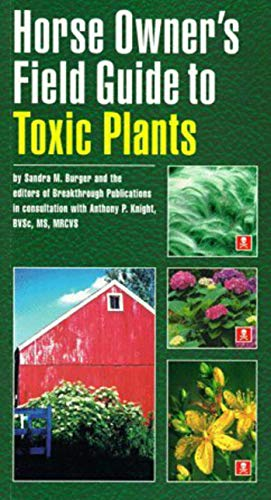 Horse Owner's Guide to Toxic Plants: Identifications, Symptoms, and Treatments (English Edition) -
