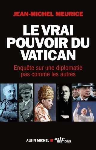 Le Vrai pouvoir du Vatican : Enqute sur une diplomatie pas comme les autres