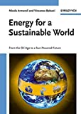 Energy for a Sustainable World: From the Oil Age to a Sun-Powered Future by Vincenzo Balzani (2010-12-15)