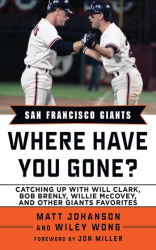 San Francisco Giants: Where Have You Gone? (English Edition) por Matt Johanson