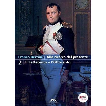 Alla Ricerca Del Presente. Per Le Scuole Superiori. Con Espansione Online: 2