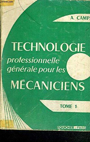 Technologie professionnelle generale pour les mecaniciens - tome 1 - clase de 2°