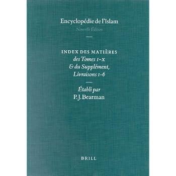 Encyclopedie De L'Islam: Index Des Matieres Des Tombes I-X Du Supplement, Livraisons 1-6