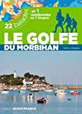 Le Golfe du Morbihan : 22 balades...