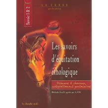 Les savoirs d'équitation éthologique : Savoir 1 & 2, tome 1