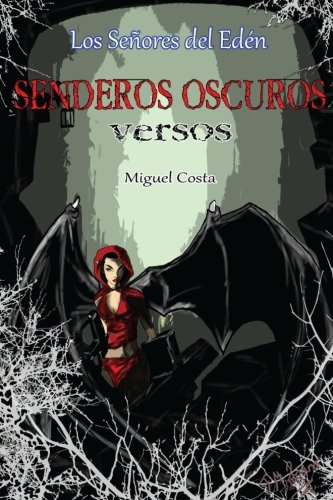 Senderos Oscuros: Versos: Volume 1 (Los Señores del Edén)