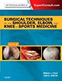 Surgical Techniques of the Shoulder, Elbow, and Knee in Sports Medicine: Expert Consult - Online and Print