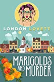 Marigolds and Murder (Port Danby Book 1) by London Lovett