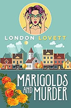 Marigolds and Murder (Port Danby Cozy Mystery Book 1) (English Edition) van [Lovett, London]