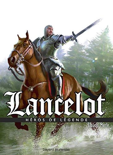 Héros de légende : Lancelot par Claude Merle