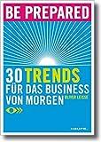 Be prepared: 30 Trends für das Business von morgen (Haufe Sachbuch Wirtschaft) - Oliver Leisse