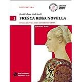 Fresca rosa novella. Ediz. rossa. Con e-book. Con espansione online. Per le Scuole superiori. Con DVD-ROM: 1
