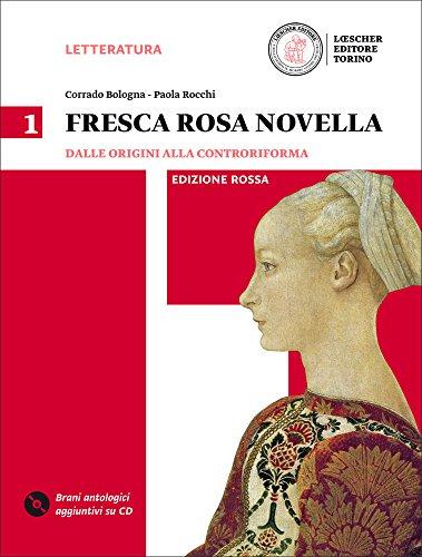 Fresca rosa novella. Ediz. rossa. Per le Scuole superiori. Con DVD-ROM. Con e-book. Con espansione online: 1
